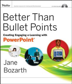 Better Than Bullet Points: Creating Engaging e-Learning with PowerPoint®