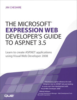 The Microsoft Expression Web Developer's Guide to ASP.NET 3.5: Learn to create ASP.NET applications using Visual Web Developer 2008