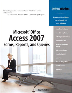 Business Solutions Microsoft® Office Access 2007 Forms, Reports, and Queries