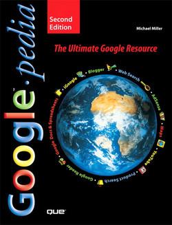 Google™pedia: The Ultimate Google Resource, Second Edition