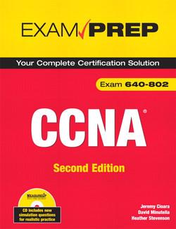 CCNA Exam Prep (Exam 640-802), Second Edition