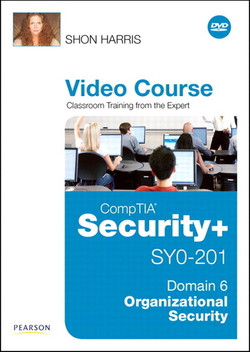 CompTIA Security+ SY0-201 Video Course Domain 6 - Organizational Security