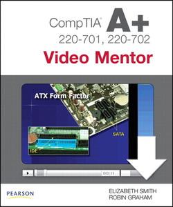 COMPTIA A+ 220-701 & 220-702 Video Mentor
