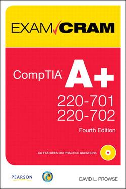 CompTIA A+ Exam Cram, Fourth Edition