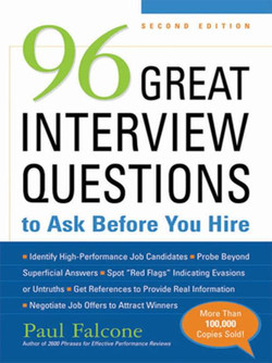96 Great Interview Questions to Ask Before You Hire, 2nd Edition