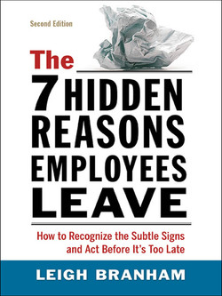 The 7 Hidden Reasons Employees Leave, 2nd Edition