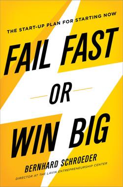 Fail Fast or Win Big