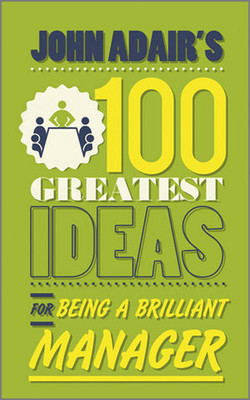 John Adair's: 100 Greatest Ideas for Being a Brilliant Manager