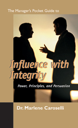 The Manager's Pocket Guide to Influence with Integrity: Power, Principles, and Persuasion