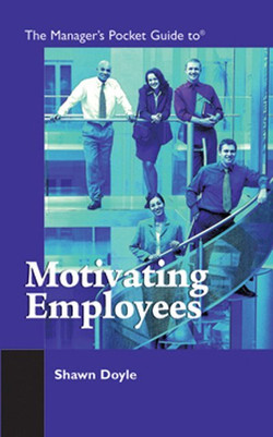 The Manager's Pocket Guide to Motivating Employees
