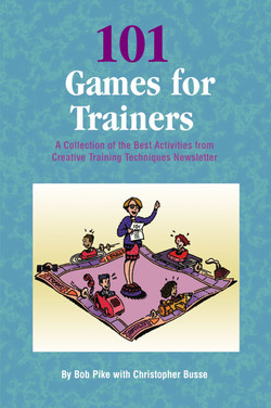 101 Games for Trainers: A Collection of the Best Activities from Creative Training Techniques Newsletter