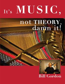 It's Music, Not Theory, Damn It!