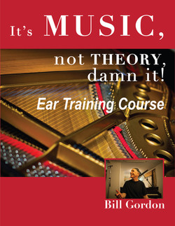 It's Music, Not Theory, Damn It! Ear Training Course