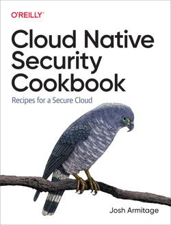 Cloud Native Security Cookbook