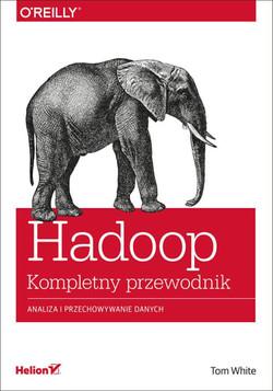 Hadoop -- Komplety przewodnik. Analiza i przechowywanie danych