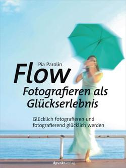 Flow – Fotografieren als Glückserlebnis