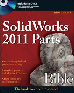 SolidWorks® 2011 Parts Bible