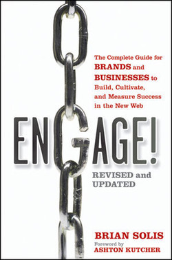 ENGAGE!: The Complete Guide for BRANDS and BUSINESSES to Build, Cultivate, and Measure Success in the New Web