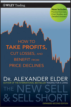 The New Sell and Sell Short: How to Take Profits, Cut Losses, and Benefit from Price Declines, Expanded Second Edition