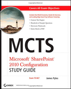 MCTS: Microsoft® SharePoint® 2010 Configuration, Study Guide