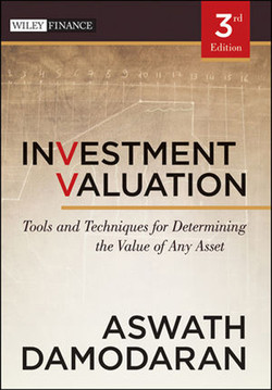 Investment Valuation: Tools and Techniques for Determining the Value of Any Asset, Third Edition