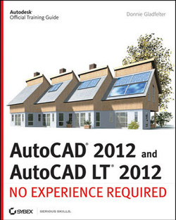 AutoCAD® 2012 and AutoCAD LT® 2012: No Experience Required