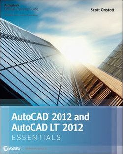 AutoCAD® 2012 and AutoCAD LT® 2012 Essentials: Autodesk® Official Training Guide