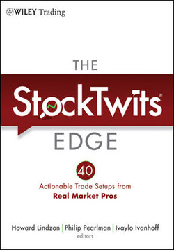 The StockTwits® Edge: 40 Actionable Trade Set-Ups from Real Market Pros