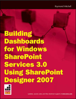 Building Dashboards for Windows SharePoint Services 3.0 Using SharePoint Designer 2007
