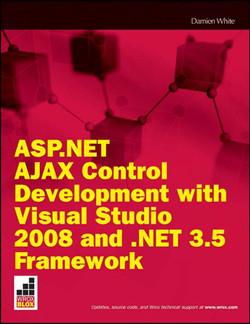 ASP.NET AJAX Control Development with Visual Studio 2008 and .NET 3.5 Framework