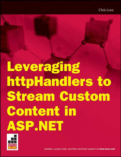 Leveraging httpHandlers to Stream Custom Content in ASP.NET