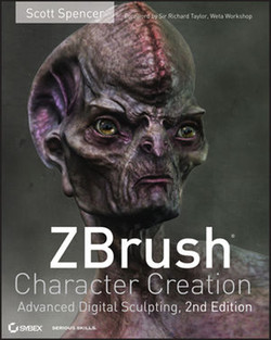 ZBrush® Character Creation: Advanced Digital Sculpting, Second Edition
