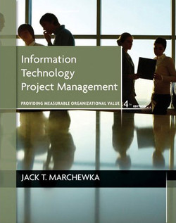 Information Technology Project Management: Providing Measurable Organizational Value, Fourth Edition