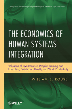 The Economics of Human Systems Integration: Valuation of Investments in Peoples Training and Education, Safety and Health, and Work Productivity