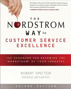 """The Nordstrom Way to Customer Service Excellence: The Handbook For Becoming the """"nordstrom"""" of Your Industry, Second Edition"""