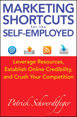 Marketing Shortcuts for the Self-Employed: Leverage Resources, Establish Online Credibility, and Crush Your Competition
