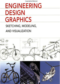 Engineering Design Graphics: Sketching, Modeling, and Visualization, 2nd Edition