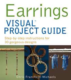 Earrings VISUAL Project Guide: Step-by-step instructions for 30 gorgeous designs
