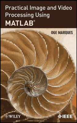 Practical Image and Video Processing Using MATLAB®