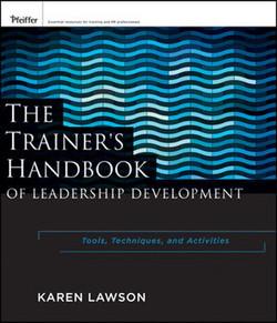 The Trainer's Handbook of Leadership Development: Tools, Techniques, and Activities