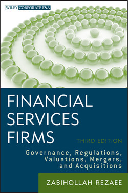 Financial Services Firms: Governance, Regulations, Valuations, Mergers, and Acquisitions, 3rd Edition