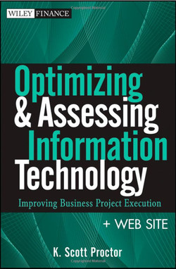 Optimizing and Assessing Information Technology: Improving Business Project Execution