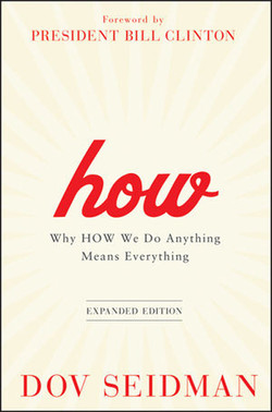 How: Why How We Do Anything Means Everything, Expanded Edition