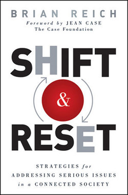 Shift & Reset: Strategies for Addressing Serious Issues in a Connected Society