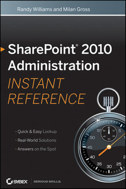 SharePoint® 2010 Administration: Instant Reference