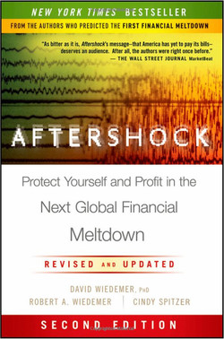 Aftershock: Protect Yourself and Profit In The Next Global Financial Meltdown, Second Edition