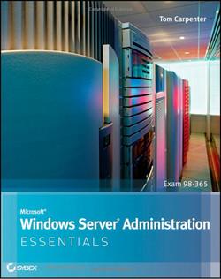 Microsoft® Windows Server® Administration: Essentials
