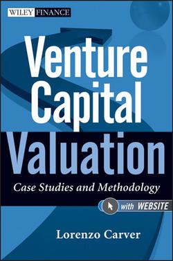 Venture Capital Valuation: Case Studies and Methodology, + Website