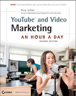 YouTube® and Video Marketing: An Hour a Day, Second Edition