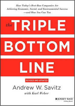 The Triple Bottom Line: How Today's Best-Run Companies Are Achieving Economic, Social and Environmental Success - and How You Can Too, Revised and Updated